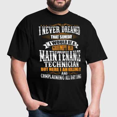 Maintenance Technician Grumpy Old T-Shirt - Men's T-Shirt