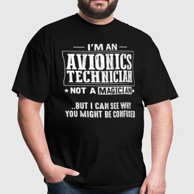 Avionics Technician Not a Magician T-Shirt - Men's T-Shirt