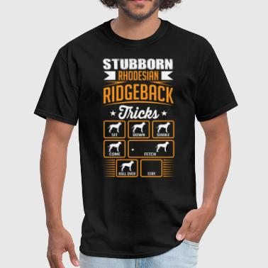 Stubborn Rhodesian Ridgeback Dog Tricks T-shirt - Men's T-Shirt
