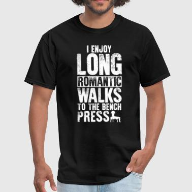 Bench Press Long Romantic Walks T-Shirt - Men's T-Shirt