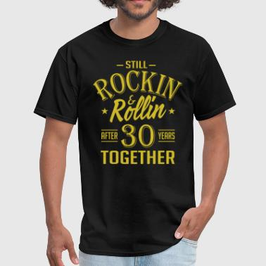 Anniversary 30 Years Together And Still Rockin And - Men's T-Shirt