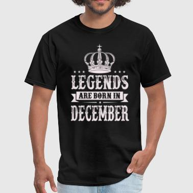 Legends Are Born In December - Men's T-Shirt