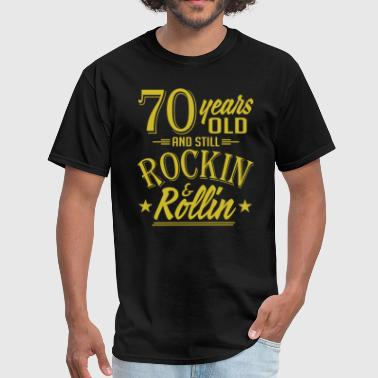 70 Years Old and Still Rockin and Rollin Anniversa - Men's T-Shirt