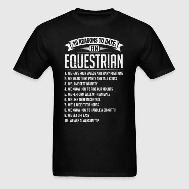 10 Reasons To Date a Equestrian - Men's T-Shirt