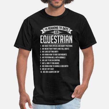 Equestrian 10 Reasons To Date a Equestrian - Men's T-Shirt