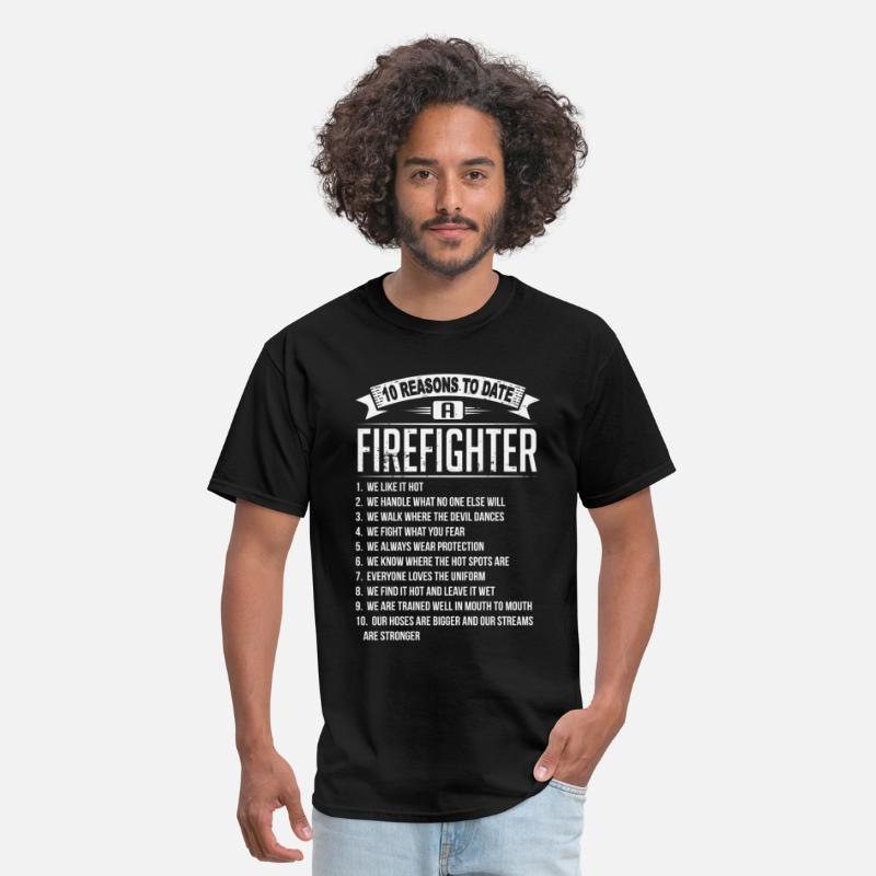 10 Reasons To Date A Firefighter T-Shirts - 10 Reasons To Date a Firefighter - Men's T-Shirt black