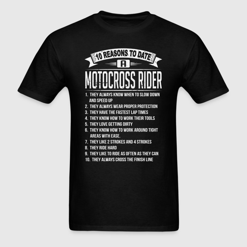 10 Reasons To Date a Motocross Rider - Men's T-Shirt