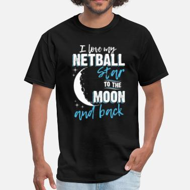 Netball Mom Netball Mom To the Moon an Back - Men's T-Shirt