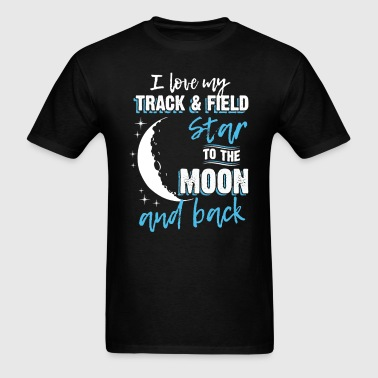 Track  & Field Mom To the Moon an Back - Men's T-Shirt
