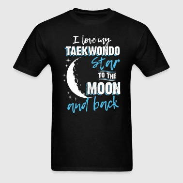 Taekwondo Mom To the Moon an Back - Men's T-Shirt