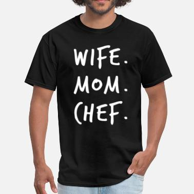 Shop Mom And Chef T-Shirts online | Spreadshirt