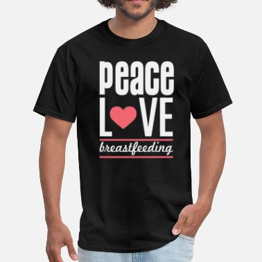 Breastfeeding Peace Love Breastfeeding T-Shirt - Men's T-Shirt