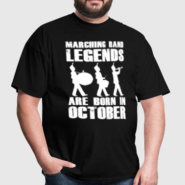Marching-Band Legends Are Born In October T-Shirt - Men's T-Shirt