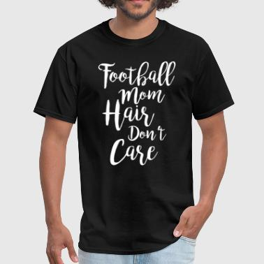 Aaaa Football Mom Hair Don't Care T-Shirt - Men's T-Shirt