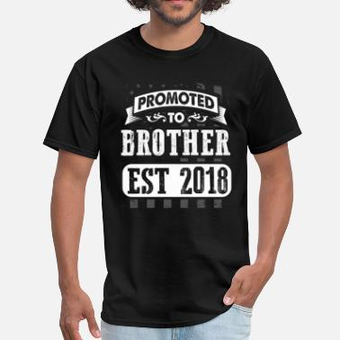 Brother 2018 Promoted to Brother 2018 - Men's T-Shirt
