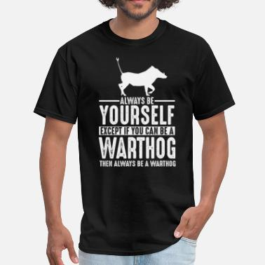 Warthog Warthog Lover Gift Always be Yourself T-Shirts - Men's T-Shirt
