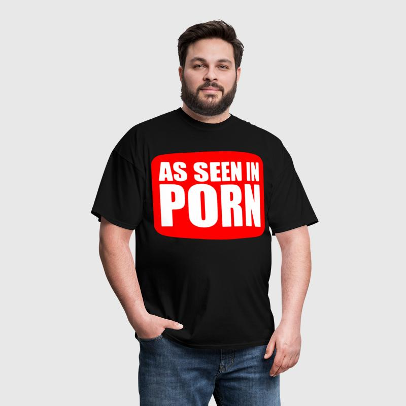 As Seen In Porn - Men's T-Shirt