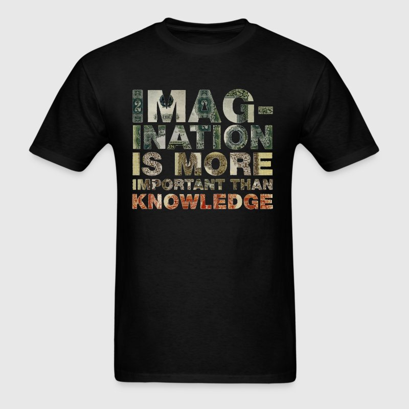Imagination Is More Important Than Knowledge - Men's T-Shirt