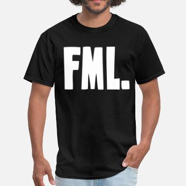 Fml FML F My Life - Men's T-Shirt