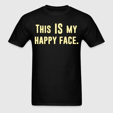 This IS my Happy Face - Men's T-Shirt