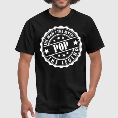 Pop The Man The Myth The Legend Pop-The Man The Myth The Legend - Men's T-Shirt
