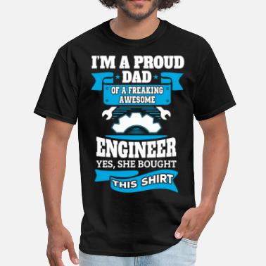 Engineer Daughter I'm a Proud Dad of a Freaking Awesome Engineer.... - Men's T-Shirt