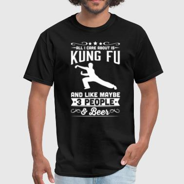 All I Care About All I Care About is Kung Fu T-Shirt - Men's T-Shirt