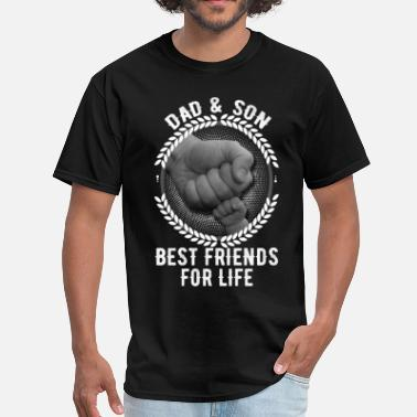 Dad And Son Dad And Son Best Friends For Life - Men's T-Shirt