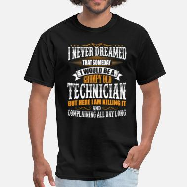 Technician Grumpy Old Technician Grumpy Old T-Shirt  - Men's T-Shirt