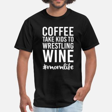 Kid Wrestling Coffee Take Kids to Wrestling Wine - Men's T-Shirt