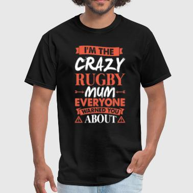 Crazy Rugby Mum Everyone Warned - Men's T-Shirt