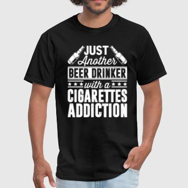 Beer & Cigarettes Addiction - Men's T-Shirt