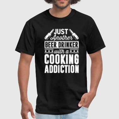 Addicted Cook Beer & Cooking Addiction - Men's T-Shirt