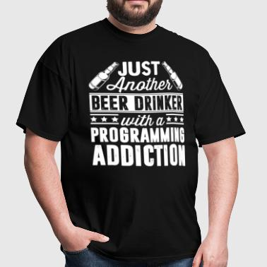 Beer & Programming Addiction - Men's T-Shirt