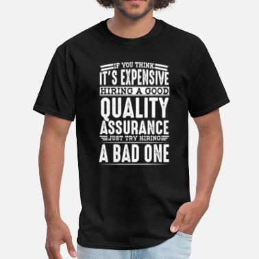 Quality Hire Good Quality Assurance Vs a Bad One - Men's T-Shirt
