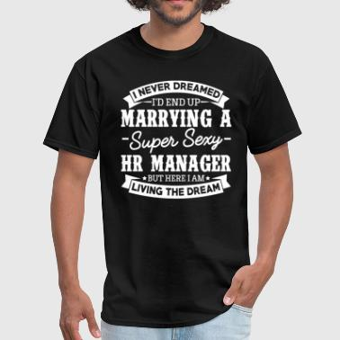 HR Manager's Wife Never Dreamed - Men's T-Shirt