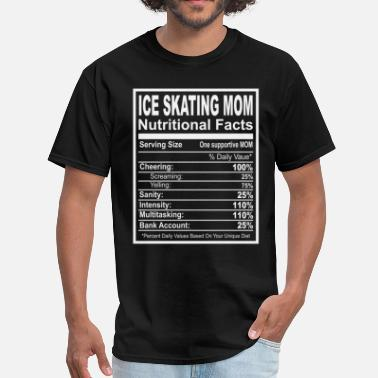 Ice Skating Mom Ice Skating Mom Nutritional Facts - Men's T-Shirt