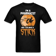 Pharmacist I Drive a Stick Halloween Costume - Menu0027s T-Shirt & Pharmacist I Drive a Stick Halloween Costume by kamikaza | Spreadshirt
