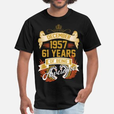 December 1957 61 Years Of Being Awesome - Men's T-Shirt