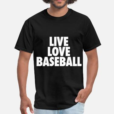 Live Love Baseball Live Love Baseball - Men's T-Shirt