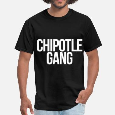 Chipotle Chipotle Gang - Men's T-Shirt