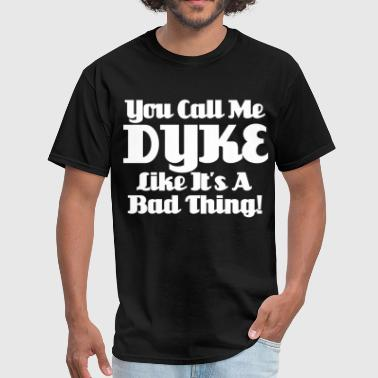Call Me Dyke - Men's T-Shirt