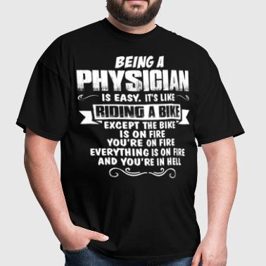 Being A Physician... - Men's T-Shirt