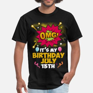 13th Birthday OMG! Its My Birthday July 13th - Men's T-Shirt