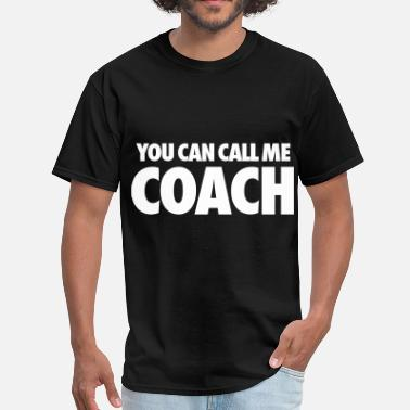 You-can-call-me-queen-bee You Can Call Me Coach - Men's T-Shirt