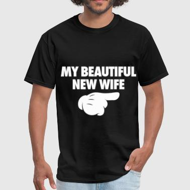 Wife Is Beautiful My Beautiful New Wife - Men's T-Shirt
