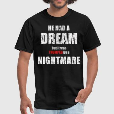 He Had a Dream - Men's T-Shirt