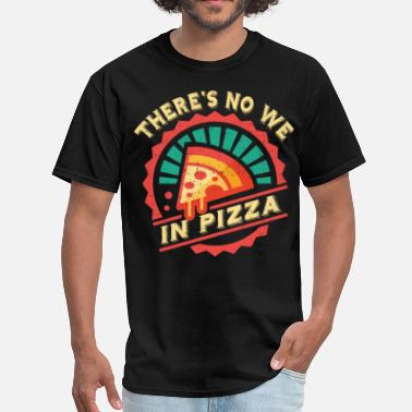 Pepperoni Jokes There's No We In Pizza - Men's T-Shirt
