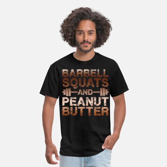 Power T-Shirts - Barbell Squats And Peanut Butter - Men's T-Shirt black