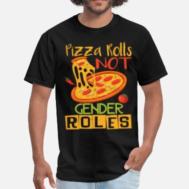 Gender Roles Pizza Roles, Not Gender Roles - Men's T-Shirt
